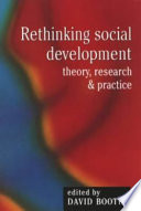 Rethinking Social Development  : Theory, Research and Practice