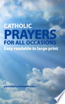 Catholic Prayers for all occasions  : Easy readable in large print