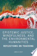 Epistemic Justice  Mindfulness  and the Environmental Humanities