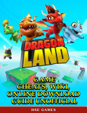 Dragon Land Game Cheats, Wiki, Online Download Guide Unofficial