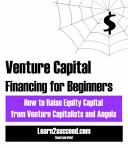 Venture Capital Financing For Beginners