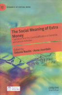 The social meaning of extra money: capitalism and the commodification of domestic and leisure activities