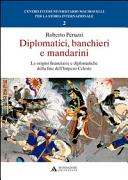 Diplomatici, banchieri e mandarini. Le origini finanziarie e diplomatiche della fine dell'Impero Celeste