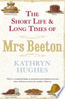 The Short Life and Long Times of Mrs Beeton  Text Only