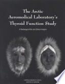 The Arctic Aeromedical Laboratory s Thyroid Function Study Book