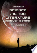 Science Fiction Literature through History  An Encyclopedia  2 volumes