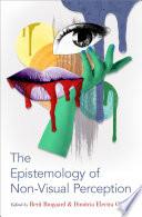 The Epistemology of Non Visual Perception Book