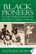 Black Pioneers of the North American Soccer League  1968 84