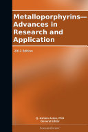 Pdf Metalloporphyrins—Advances in Research and Application: 2012 Edition Telecharger