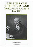 French Exile Journalism and European Politics, 1792-1814