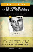 Real Justice: Sentenced to Life at Seventeen