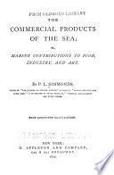 The Commercial Products of the Sea; Or, Marine Contributions to Food, Industry and Art