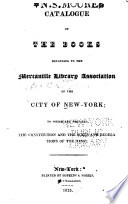 Catalogue Of The Books Belonging To The Mercantile Library Association Of The City Of New York