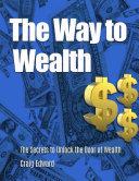 The Way to Wealth  The Secrets to Unlock the Door of Wealth
