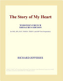 The Story of My Heart (Webster's French Thesaurus Edition)