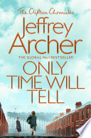 Only Time Will Tell: The Clifton Chronicles 1