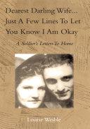 Dearest Darling Wife...Just a Few Lines to Let You Know I Am Okay Pdf/ePub eBook