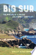Big Sur  : The Making of a Prized California Landscape