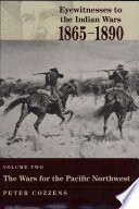 Eyewitnesses to the Indian Wars  1865 1890  The wars for the Pacific Northwest Book