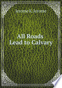 All Roads Lead to Calvary Book