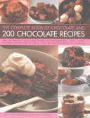 The Complete Book of Chocolate and 200 Chocolate Recipes