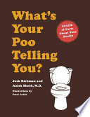 """""""What's Your Poo Telling You?: (Funny Bathroom Books, Health Books, Humor Books, Funny Gift Books)"""" by Josh Richman, Anish Sheth"""