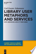Library User Metaphors and Services Book