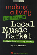Making a Living in Your Local Music Market: Realizing Your Marketing ...