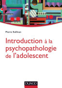 Introduction à la psychopathologie de l'adolescent