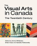 The Visual Arts in Canada