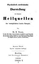 Physikalisch medicinische Darstellung der bekannten Heilquellen der vorz  glichsten L  nder Europa s