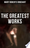 The Greatest Works of Mary Roberts Rinehart