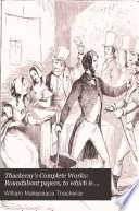 Thackeray s Complete Works  Roundabout papers  to which is added The second funeral of Napoleon  and Critical reviews