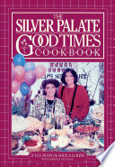 """Silver Palate Good Times Cookbook"" by Sheila Lukins, Julee Rosso, Sarah Leah Chase"