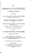 The American Statesman: a Political History, Exhibiting the Origin, ...