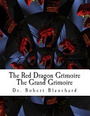 The Red Dragon Grimoire   the Grand Grimoire