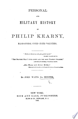 Download Personal and Military History of Philip Kearny, etc. [With portraits.] PDF