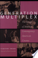 """Generation Multiplex: The Image of Youth in Contemporary American Cinema"" by Timothy Shary, David Considine"