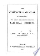 The Missioner s Manual  Suggestions for Clergy Engaged in Conducting Parochial Missions