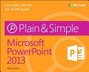 Microsoft PowerPoint 2013 Plain   Simple