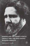 Pdf Maximilian Voloshin's Poetic Legacy and the Post-Soviet Russian Identity