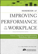 Handbook of Improving Performance in the Workplace  The Handbook of Selecting and Implementing Performance Interventions