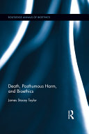 Pdf Death, Posthumous Harm, and Bioethics
