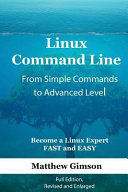 Linux Command Line   From Simple Commands to Advanced Level
