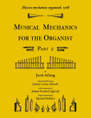 Musica mechanica organoedi / Musical mechanics for the organist, Part 2