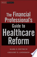The Financial Professional s Guide to Healthcare Reform Book