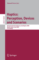 Haptics: Perception, Devices and Scenarios