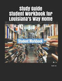 Study Guide Student Workbook for Louisiana s Way Home