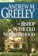 The Bishop in the Old Neighborhood