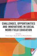 Challenges  Opportunities and Innovations in Social Work Field Education